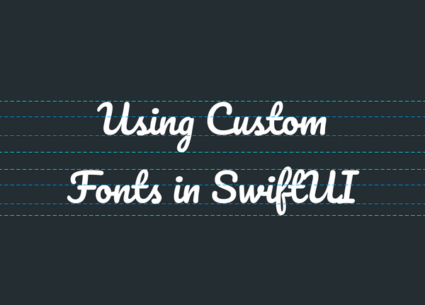 Custom Fonts with SwiftUI